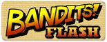 BANDITS!
